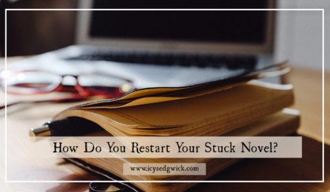 How do you restart a 'stuck' novel?