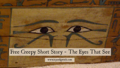 The Eyes That See is a free creepy flash fiction set in the early 20th Century at the height of Egyptmania among high society.