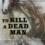 Sometimes the west is weird as well as wild. Grey O'Donnell is back in To Kill A Dead Man, trying to cover who - or what - roams the Colorado forest...