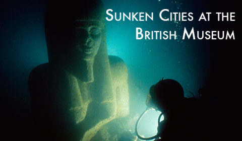 sunken cities at the british museum