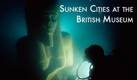 sunken cities at the british museum