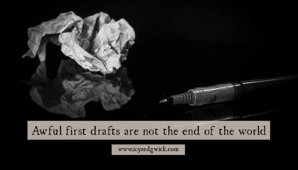 Awful first drafts aren't just a rite of passage for new writers; they're common for everyone! So what do you do when you realise your first attempt stinks?