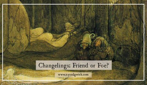 changelings: friend or foe?
