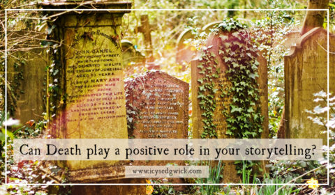 Can death play a positive role in your storytelling?