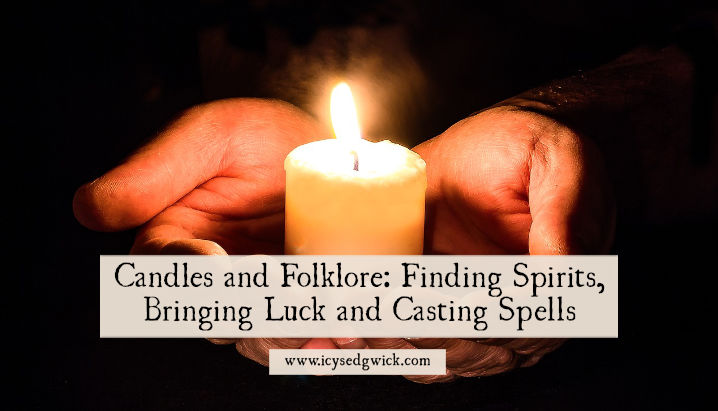 Candles and Folklore: Bringing Luck and Casting Spells - Icy