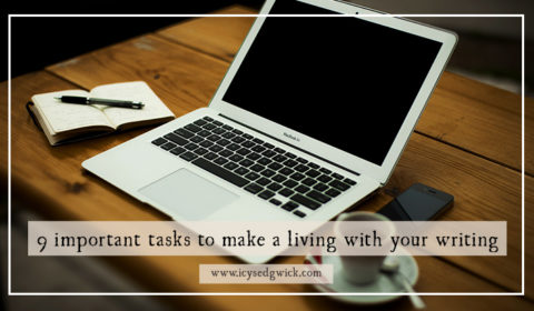 If you want to make a living with your writing then you need a particular mindset. Here are 9 things you need to think about to get you on the right path!