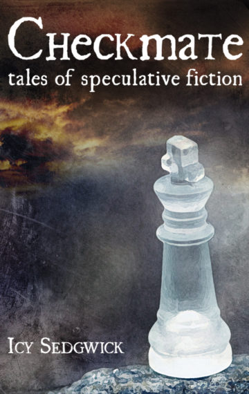 Checkmate: Tales of Speculative Fiction - Icy Sedgwick