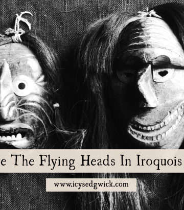 What Are The Flying Heads In Iroquois Folklore?