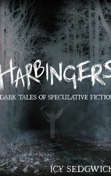 Harbingers: Dark Tales of Speculative Fiction