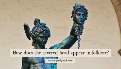 How does the severed head appear in folklore?