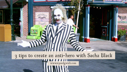 3 tips to create an anti-hero with Sacha Black