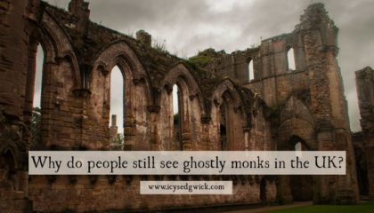 Why do people still see ghostly monks in the UK?
