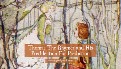 Thomas The Rhymer and His Predilection For Prediction