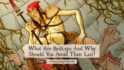 Fans of Harry Potter might recognise redcaps, but what are they in actual folklore and where do they hang out? It's good to know so you can avoid them...