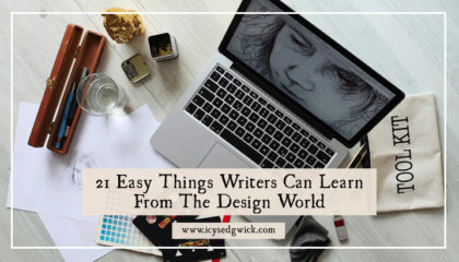 21 Easy Things Writers Can Learn From the Design World