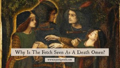 WhyIs TheFetchSeenAsADeath Omen?