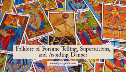 Folklore of Fortune Telling, Superstitions, and Avoiding Danger