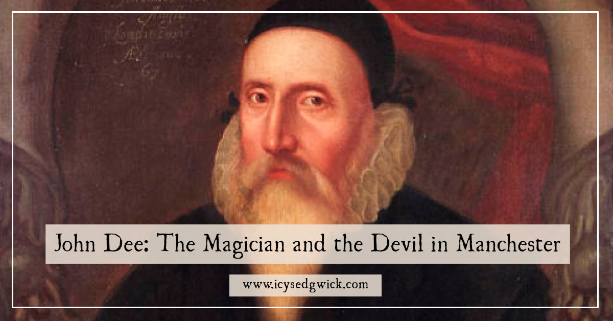 John Dee: The Magician and the Devil in Manchester - Icy Sedgwick