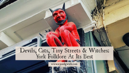 Devils, Cats, Tiny Streets & Witches: York Folklore At Its Best