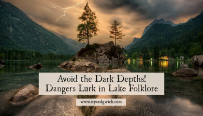 Ponds and lakes hold many secrets beneath their dark, quiet surface. Click here to learn more about lake folklore and find out what danger you're avoiding!