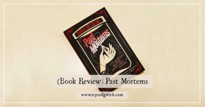 Past Mortems by Carla Valentine is a wonderful memoir, manifesto, and call to arms rolled into one. Find out more about it in this book review.