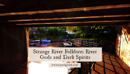 What strange spirits or superstitions lurk in the depths of river folklore? Click here to learn about Peg Powler and her watery kind!