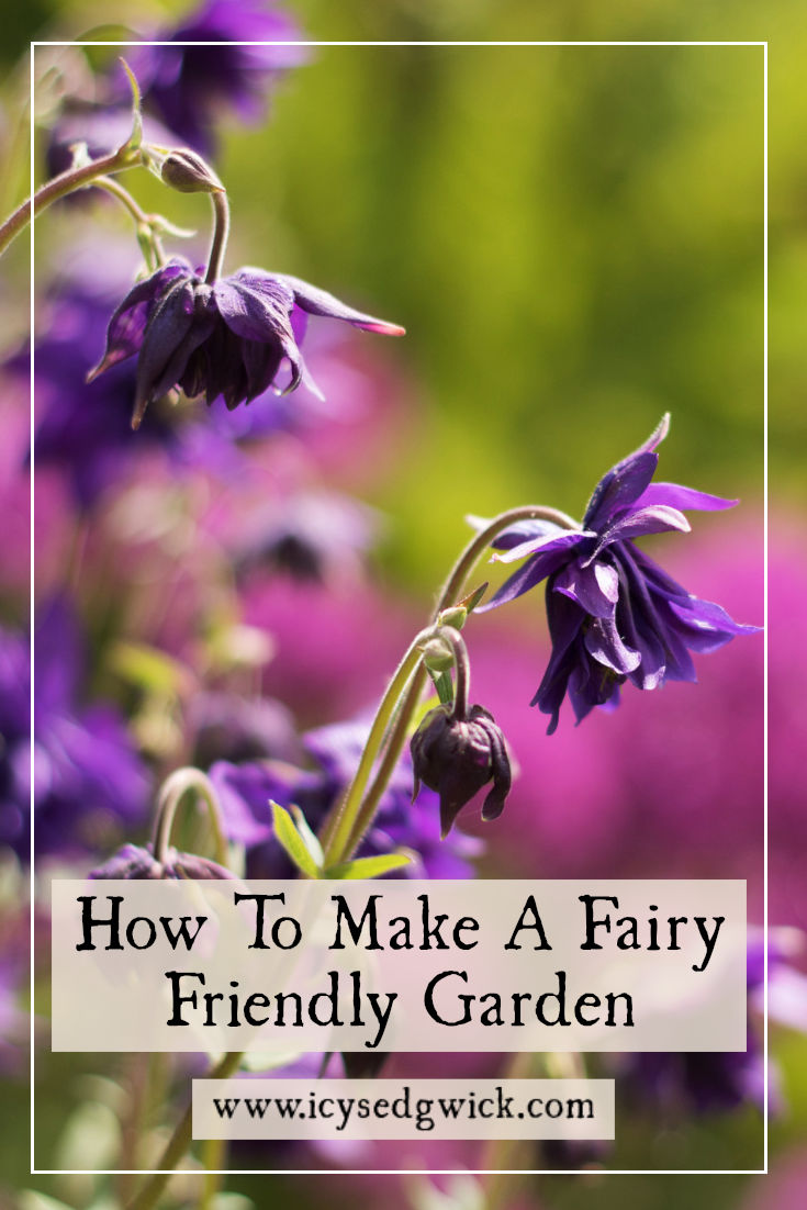 If you're not deterred by the dark tales of the fey folk, what should you plant to create a fairy friendly garden? Find out in this blog post.