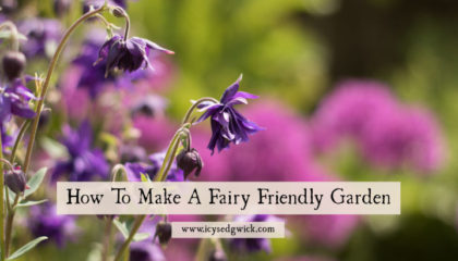 How To Make A Fairy Friendly Garden Using Folklore