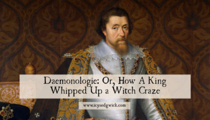 King James I wrote Daemonologie as his manifesto about witches. But how influential was it? And what impact did it have on 17th century witch hunts? Find out in this post.