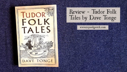 Icy Sedgwick reviews Tudor Folk Tales by Dave Tonge, published by The History Press. Click here to learn more about the book.