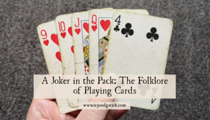 Many people own a deck of playing cards. While they're often a plaything, they can also divine the future! Click here to learn about their folklore.