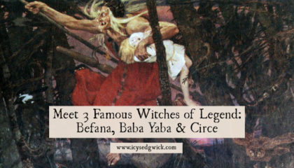 Witches in history often meet a sorry fate. But what about the witches of myth? Click here to meet 3 famous witches of legend: Befana, Baba Yaba & Circe.