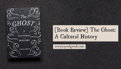 This is a review of The Ghost: A Cultural History by Susan Owens, published in 2017 by TATE publishing. Find out if it's worth a look!