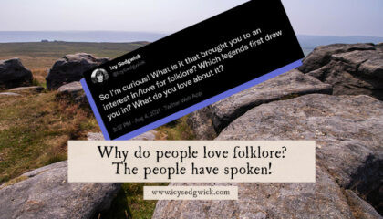 I asked people on Twitter why they love folklore, or what stimulated their interest. And they responded in droves! Here's what they said...